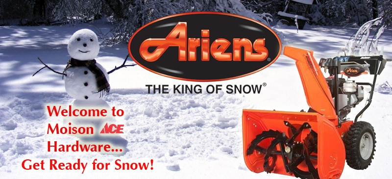 Moison's Ace Hardware Welcome to Winter & Ariens Snowblowers