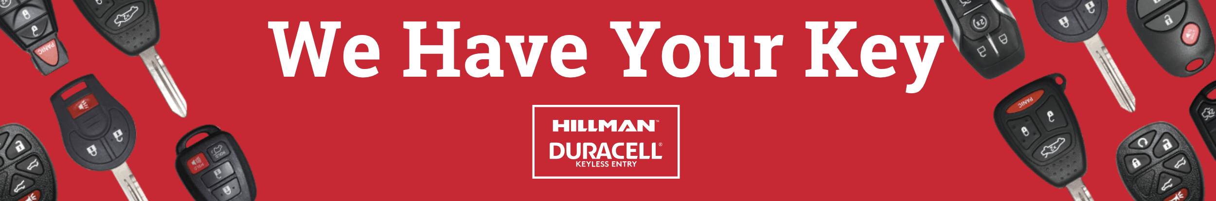 we have your key banner featuring hillman duracell keys