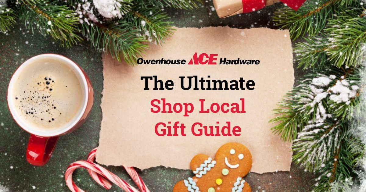 Owenhouse ACE Hardware shop local gift guide