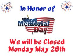In honor of Memorial Day, we will be closed Monday May 28th.