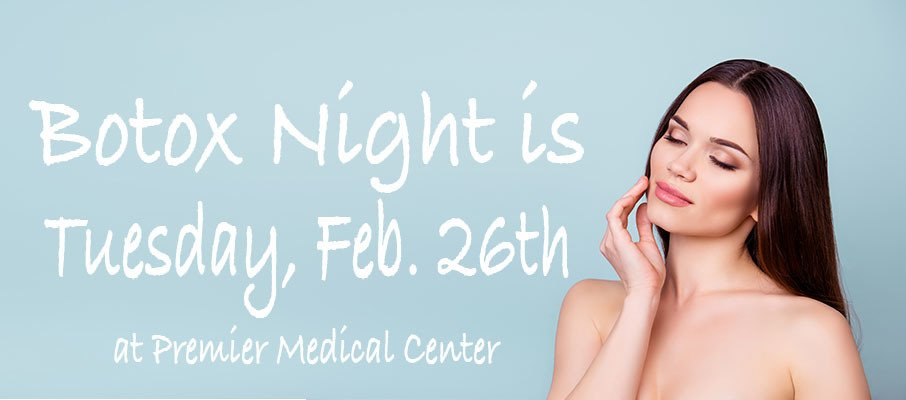 Botox Night is Tuesday, Feb. 26 at Premier Medical Center! thumbnail