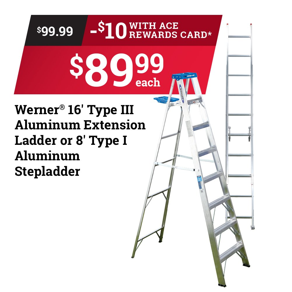 Our ladder selection is a step above the rest. ⏩Right now⏪, Ace Rewards members save $10 instantly on a Werner 16' aluminum extension ladder or 8' aluminum stepladder. *Limit 2 at this price. Sale ends September 30th. thumbnail
