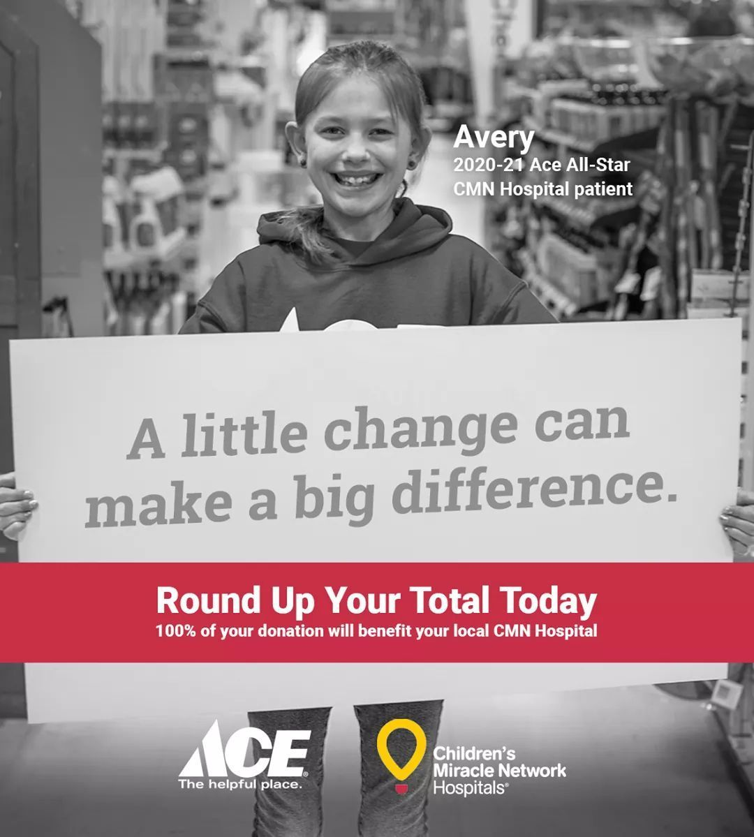 Round up your total to the nearest dollar at participating Ace stores in April, and 100% of the change will be donated to the local Children's Miracle Network Hospital. A little change can make a BIG impact for kids in your community! thumbnail