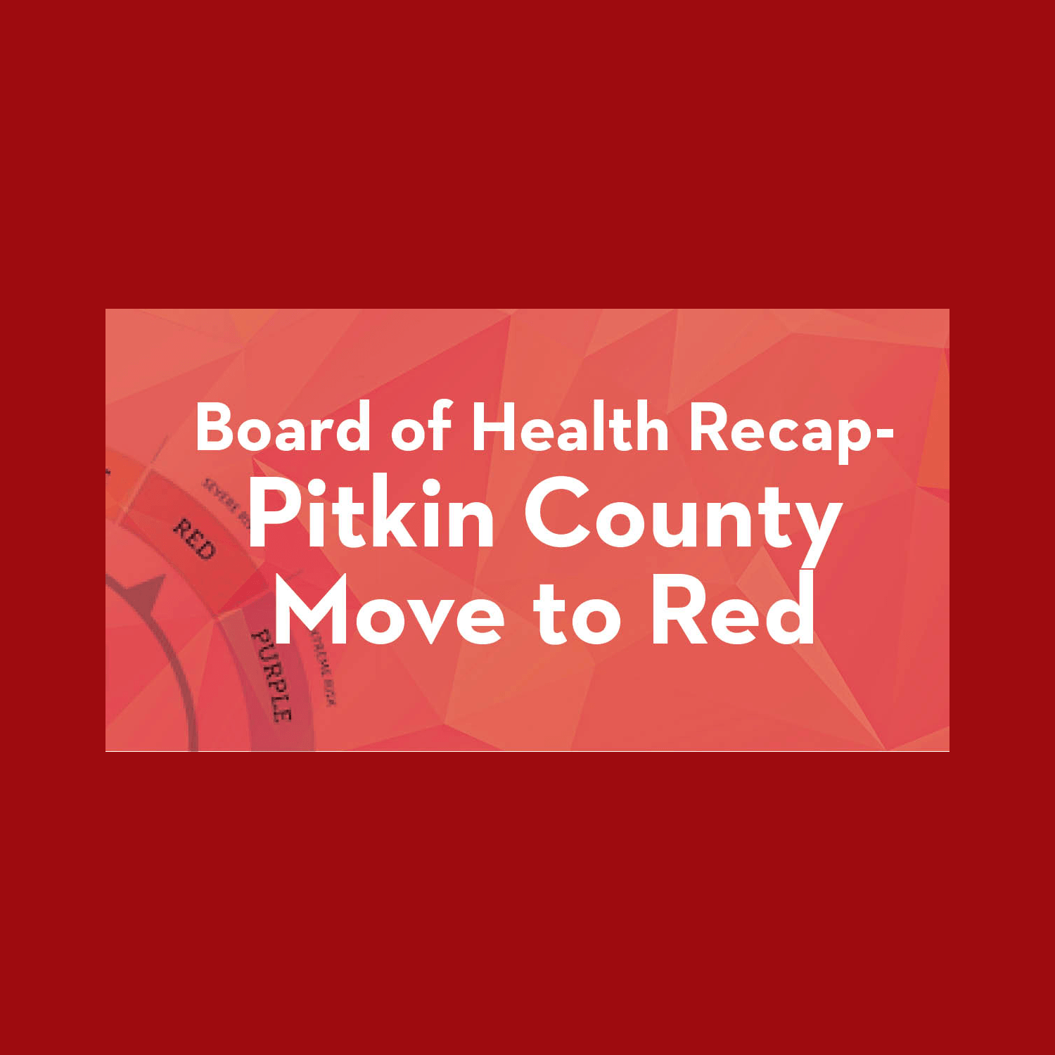Pitkin County moves to Level Red